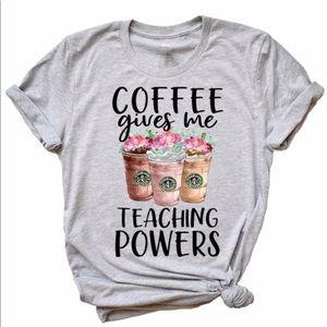Coffee gives me teaching Powers tshirt